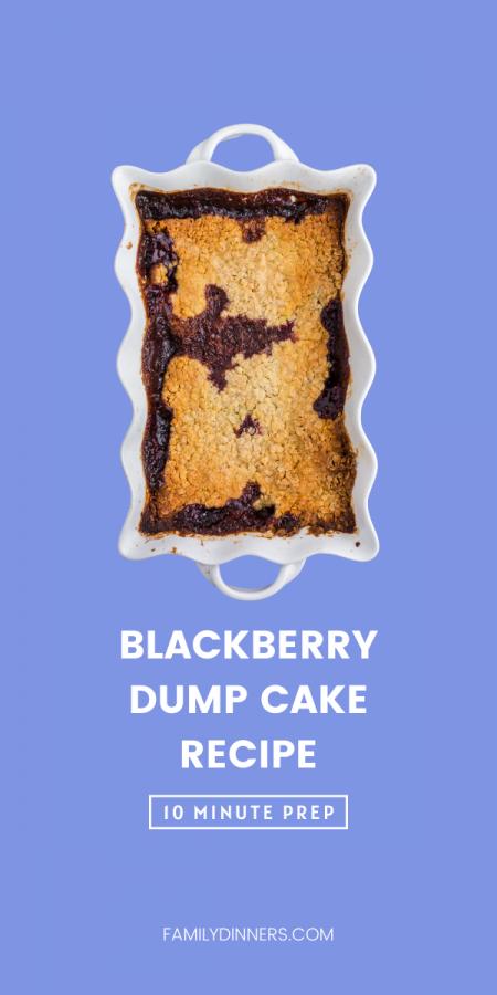text: blackberry dump cake recipe - 10 minute prep - image of white rectangular dish of blackberry dump cake