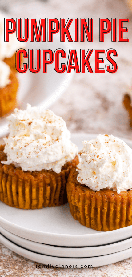 Two pumpkin pie cupcakes on a stack of three plates. Little pies have whipped cream on top. Photo of cupcakes in a cupcake tin with whipped cream on top. Bowl with ingredients mixed and a whisk inside.
