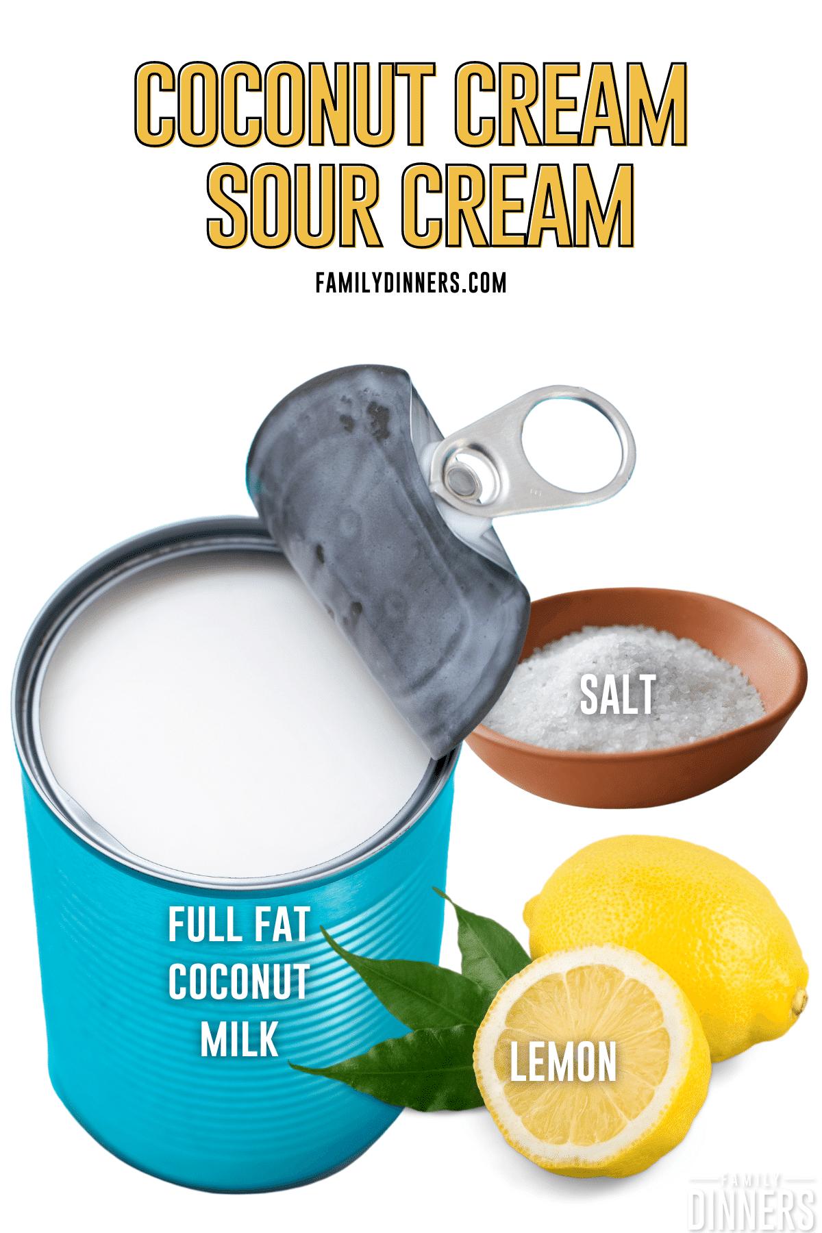 coconut cream sour cream ingredients - can of coconut milk, salt, lemon