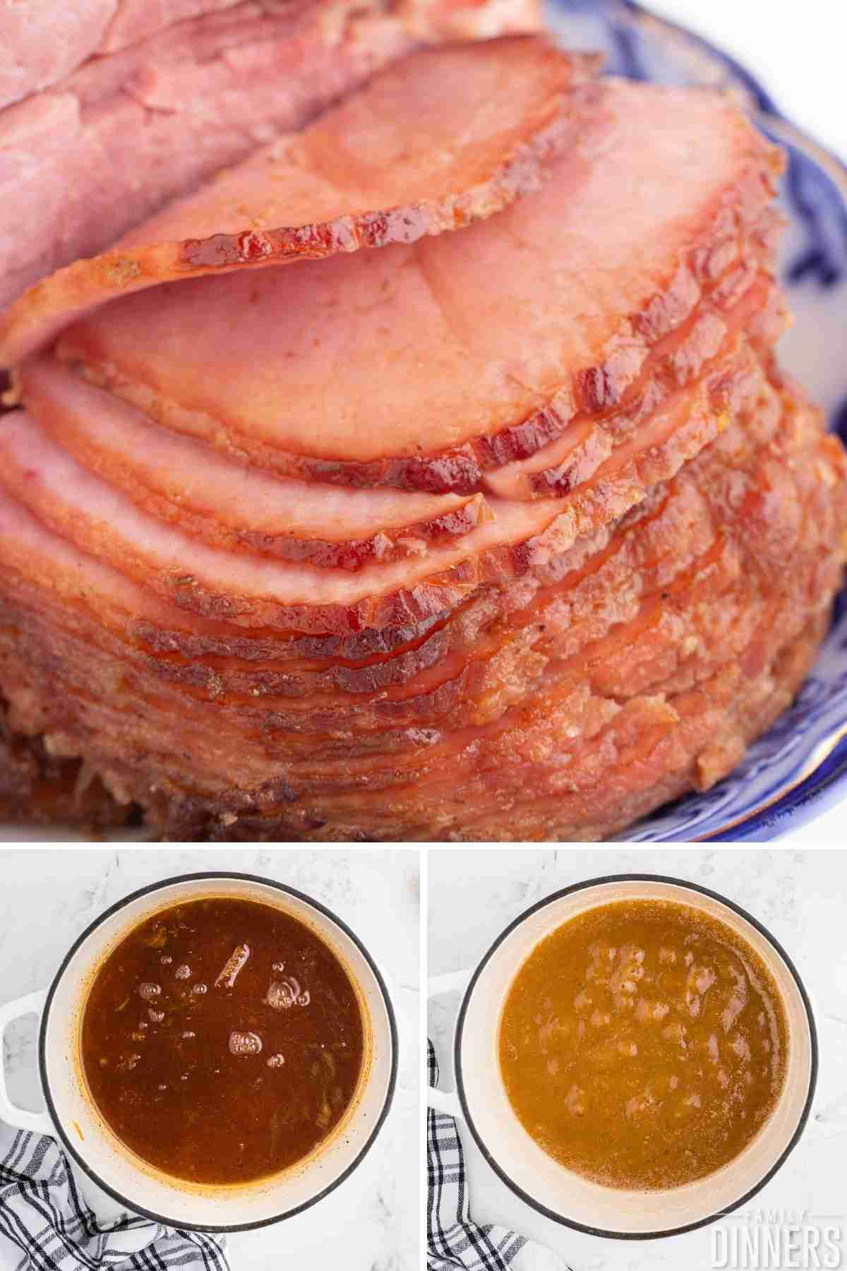Image collage: 1- sliced ham stacked on a serving plate. 2 - ham sauce in sauce pan. 3 - Ham glaze in sauce pan